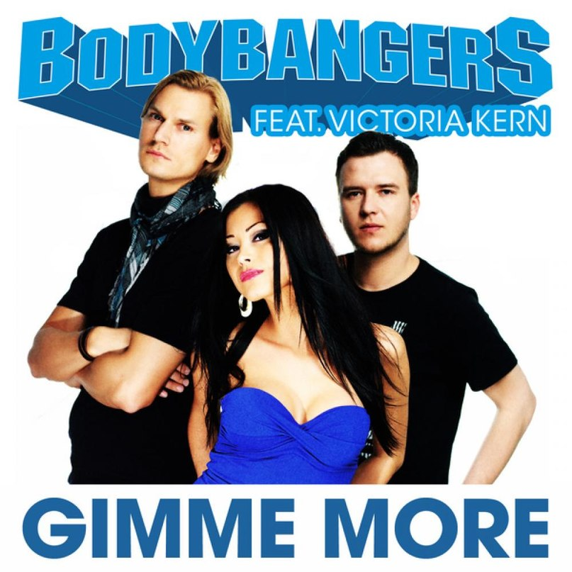 Gimme More (Extended Mix) Bodybangers feat. Victoria Kern